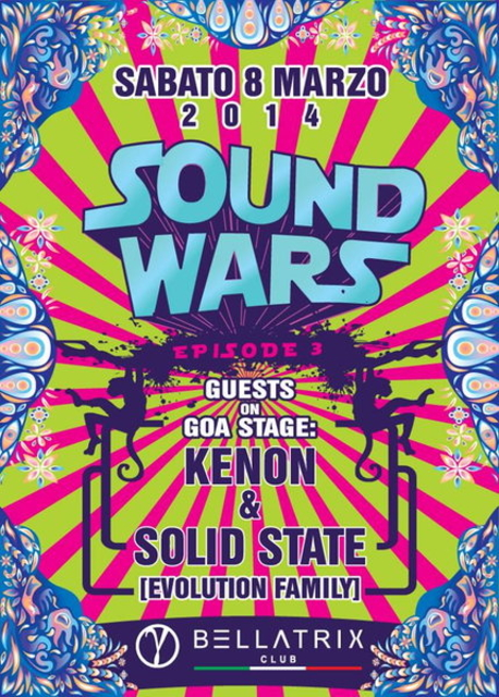 Party Flyer KENON AND SOLID STATE • ● ૐ SOUND WARS ૐ ● • - Ep. 3 8 Mar '14, 23:00