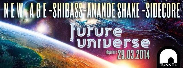 Party Flyer Future Universe w/ Shibass, Ananda Shake, NEW.AGE Sidecore 29 Mar '14, 23:00