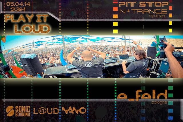 Party Flyer *** PLAY IT LOUD *** presented from PIT STOP & NTRANCE COLOGNE 5 Apr '14, 22:00