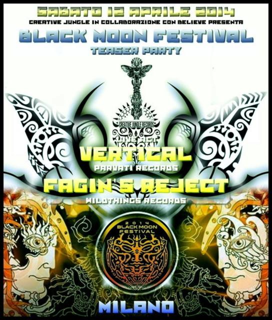 Party Flyer BLACK MOON FESTIVAL Teaser Party - FAGIN'S REJECT & VERTICAL Live 12 Apr '14, 23:00