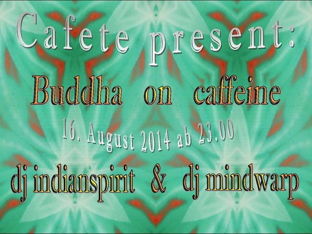 Party Flyer Buddha on caffeine 16 Aug '14, 23:00