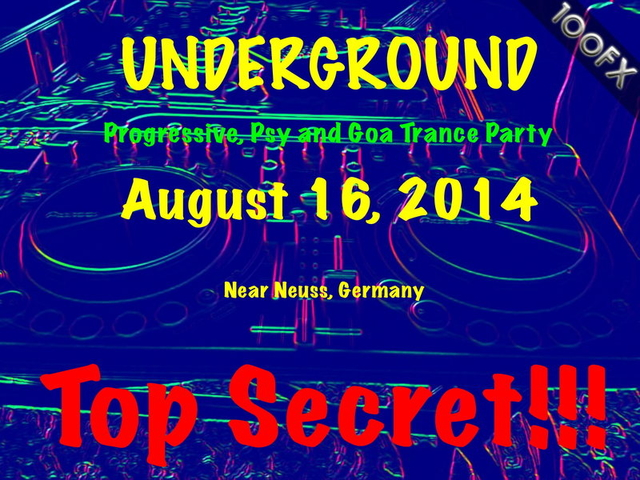 Party Flyer Underground Progressive, Psy n Goa Party, Top Secret location 16 Aug '14, 22:00