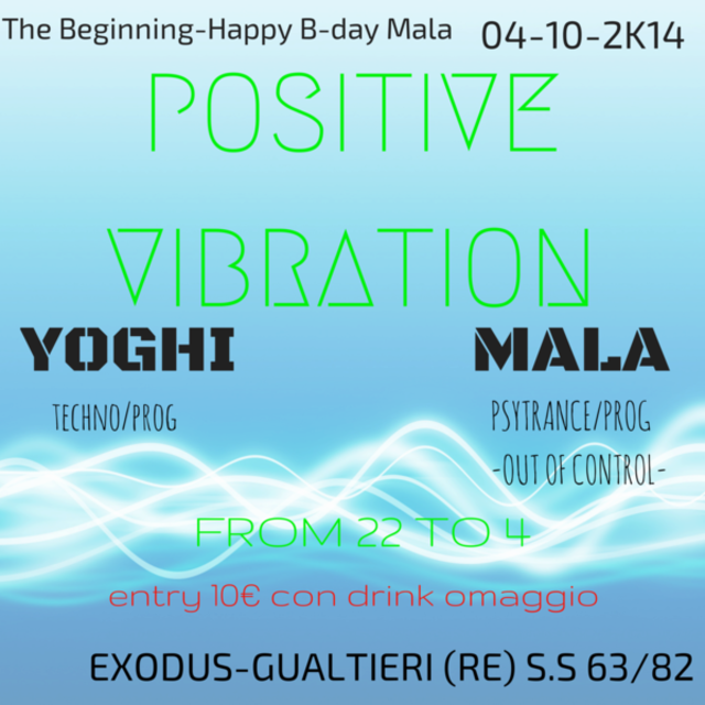 Party Flyer ☆¤☆POSITIVE VIBRATION☆¤☆The Beginning☆and HAPPY B-DAY MALA!☆ 4 Oct '14, 22:00