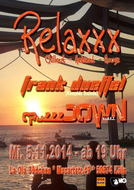 Relaxxx No.2 @ LA.O.LA. Büdchen Köln . chillen mit cruzzzDOWN & FRANK DUEFFEL 5 Nov '14, 19:00