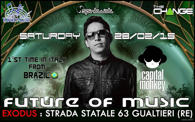 Party Flyer FUTURE OF MUSIC with CAPITAL MONKEY from brazil / first time in italy 28 Feb '15, 22:30