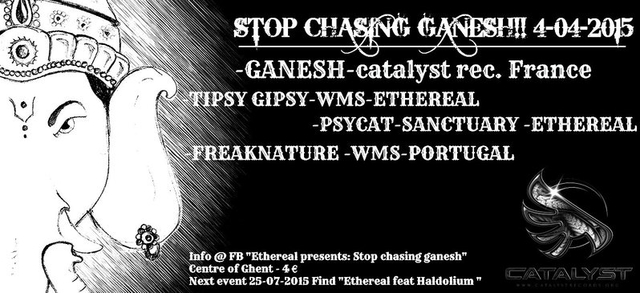 """Party Flyer ETHEREAL PRESENTS :""""STOP CHASING GANESH """" @ GHENT CENTRE 4 Apr '15, 22:00"""
