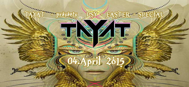 Party Flyer ॐ TAYAT ॐ presents ॐ PSY - EASTER - SPECIAL ॐ 4 Apr '15, 22:00
