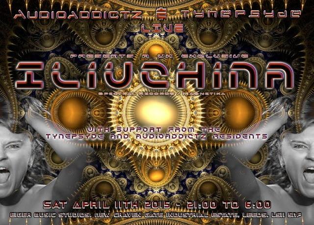 AudioAddictz and Tynepsyde Present Iliuchina live uk exclusive 11 Apr '15, 21:00