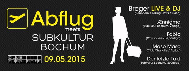 Party Flyer ABFLUG! meets SUBKULTUR BOCHUM 9 May '15, 23:00