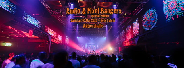 Party Flyer Audio & Pixel Bangers Special Edition @ Rote Fabrik > Aktionshalle < 9 May '15, 22:00