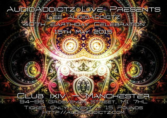"AudioAddictz Live Presents "" Lee AudioAddictz '40th' Earthday Celebration"" With 15 May '15, 20:00"