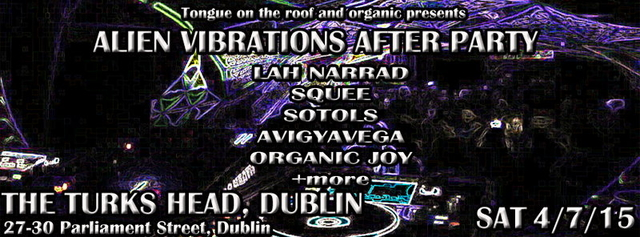Party Flyer Tongue on the RooF and organic presents Alien vibes after party 4 Jul '15, 21:00