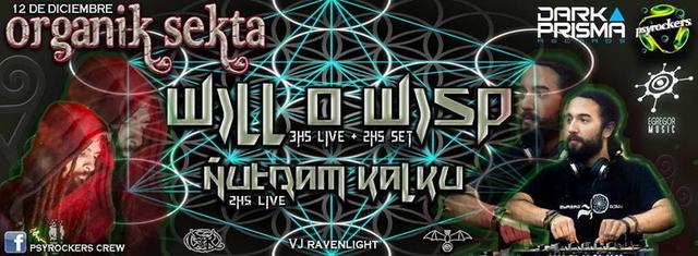 Party Flyer ORGANIK SEKTA @ WILL O WISP (LIVE) + ÑUTRAL CALKU (LIVE) 12 Dec '15, 23:30