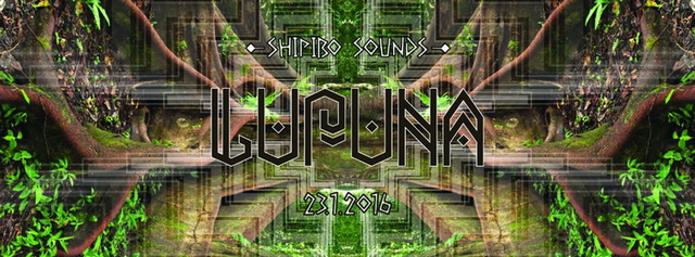 Party Flyer Shipibo Sounds presents: LUPUNA (TERRATECH live!!!!) 23 Jan '16, 22:00