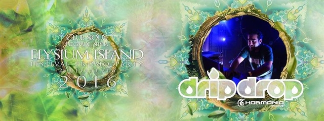 Party Flyer ELYSIUM ISLAND FESTIVAL promo party with DRIP DROP 20 Feb '16, 23:00