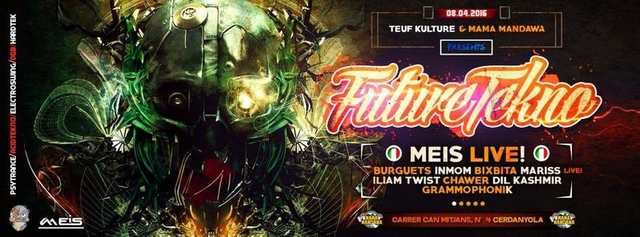 Party Flyer 08/04 ★ Teuf Kulture Party ★ Future Tekno ★ Special Guest: Meis · Italy ♦ Mama M 8 Apr '16, 23:30