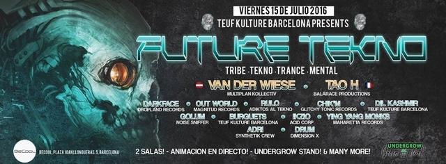 Party Flyer 15/07 ✴ Teuf Kulture Party ✴ Tribal Tekno ✪ Special Guests: Van Der Wiese · Tao 15 Jul '16, 23:30