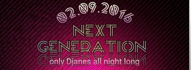 Next Generation - only Djanes all night long 2 Sep '16, 22:00