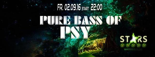 ✯ Pure Bass of Psy - The new Season ✯ STARS ✯ 2 Sep '16, 22:00