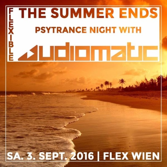 """Party Flyer FLEXIBLE """"The Summer ends with AUDIOMATIC"""" 3 Sep '16, 23:00"""