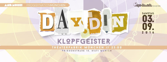 Proggynation München pres. Day.Din & Klopfgeister [spintwist Rec/ham] at Theater 3 Sep '16, 23:00