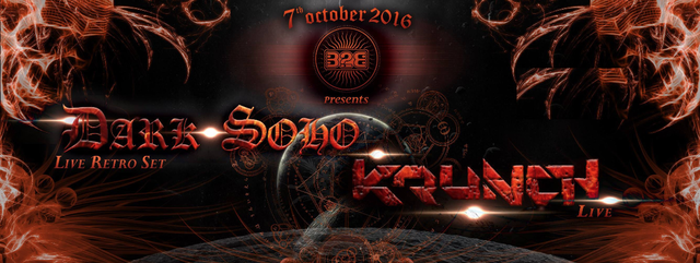 Party Flyer B2B: Dark Soho retroset , Krunch , lucid mantra and much more 7 Oct '16, 23:00