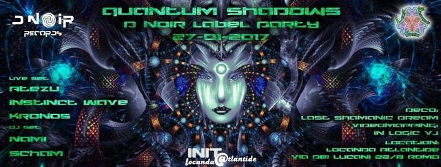 Party Flyer QuAnTuM•ShAdOwS • D-Noir Label Party • LIVE SETS Special Guests 27 Jan '17, 22:00