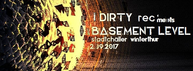iDirty Rec. meets Basement Level - Label Night / Necmi / Si-Moon / N+G 2 Sep '17, 23:00