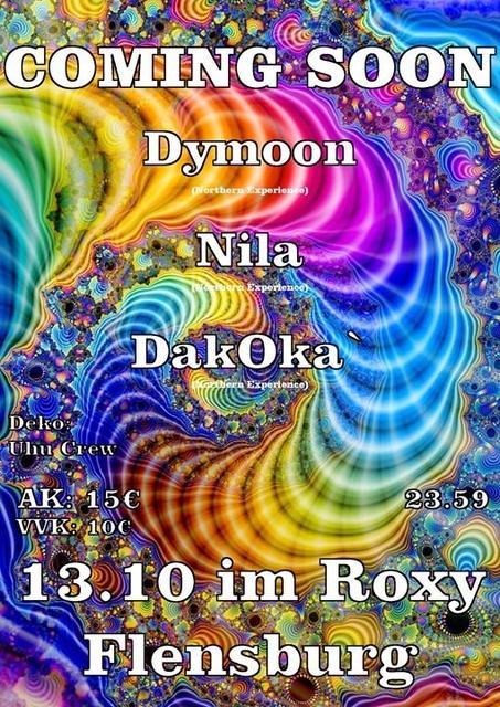 Party Flyer Goa Coming Soon, Dymoon, Nila, DakOka am 13.10.17 im Roxy 13 Oct '17, 23:59