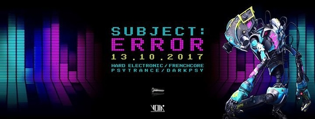 Party Flyer Subject:Error (Hard Electronic, Frenchcore, Psy) at Void Berlin 13 Oct '17, 23:00