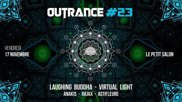 Outrance #23 ॐ Laughing Buddha • Virtual Light 17 Nov '17, 23:55