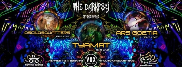 Party Flyer 1/12 Tyamat, Ars Goetia & Oscilosquatters @Darkpsy of The Force 1 Dec '17, 23:59