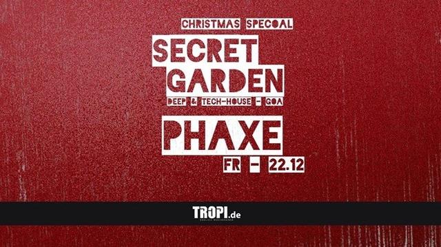 Secret Garden mit PHAXE w. Special Deko and Christmas Special 22 Dec '17, 22:00