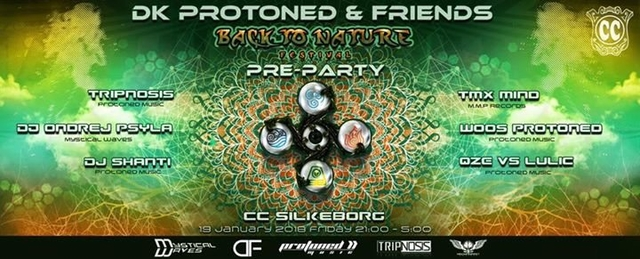 Party Flyer DK Protoned & Friends :: Back to Nature Festival Pre-Party 19 Jan '18, 21:00