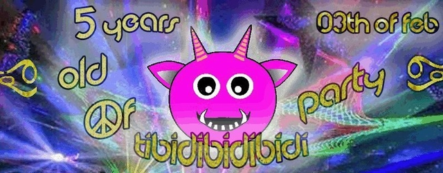 Party Flyer CELEBRATION OF THE 5 YEARS OLD OF TIBIDIBIDIBIDI PARTY 3 Feb '18, 23:00