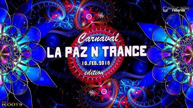 La Paz N Trance   Carnaval edition 10 Feb '18, 22:00