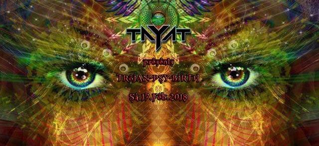 Party Flyer ॐ TAYAT ॐ presents ॐ TRoJAN - Psy Birth ॐ 17 Feb '18, 22:00