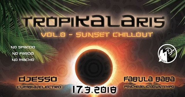 T r o p i K A L A r i s - vol.0 - Sunset ChillOut 17 Mar '18, 18:00