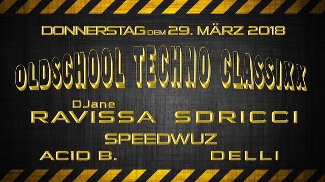 OLDSCHOOL TECHNO CLASSIXX im WERK 29 Mar '18, 22:00