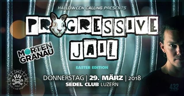 Progressiv Jail w/ Morten Granau and many more 29 Mar '18, 21:00