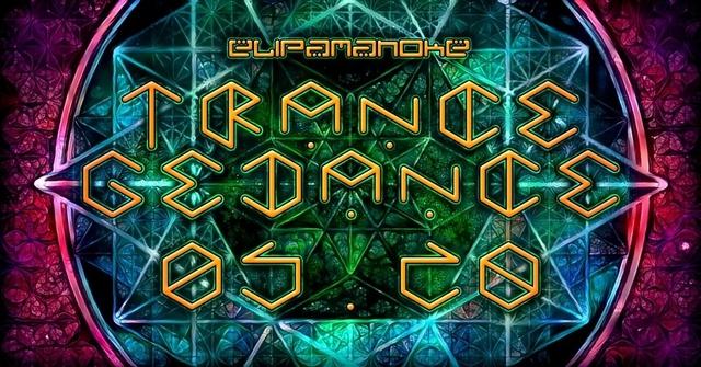 ♩ ♪ ♫ ♬ Trancegedance VI ♬ ♫ ♪ ♩ 5 May '18, 22:00