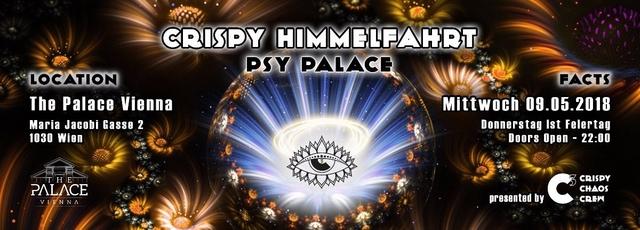 Party Flyer Psy Palace - Crispy Himmelfahrt ••• C³ 9 May '18, 22:00
