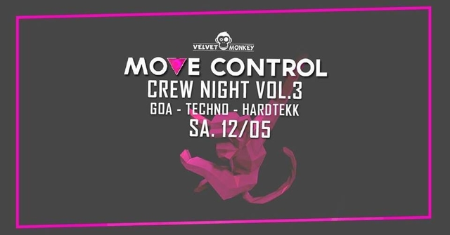 Move Control Crew Night 3. Abfahrt mit GOA Techno Hardtekk 12 May '18, 23:00