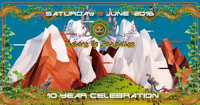 Party Flyer Visions Of Paradise 10 year celebration 9 Jun '18, 13:00