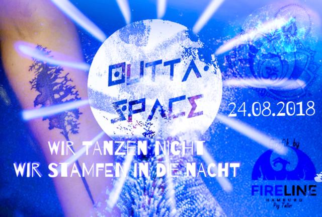 Outta Space Wir Tanzen nicht wir Stampfen in die Nacht 24 Aug '18, 23:00