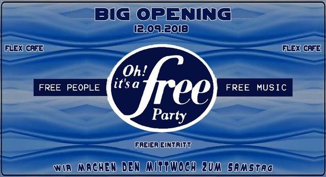 Oh It´s a Free Party - BIG OPENING - Eintritt Frei 12 Sep '18, 22:30
