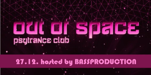 OUT of SPACE Psytrance Club 27 Dec '18, 22:00