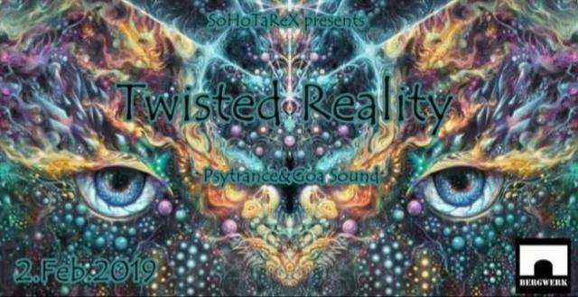 Twisted Reality 2 Feb '19, 20:00