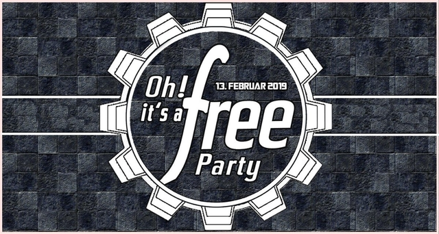 Oh it's a Free Party - 13. Februar 2019 - Techno / HardTechno 13 Feb '19, 22:30