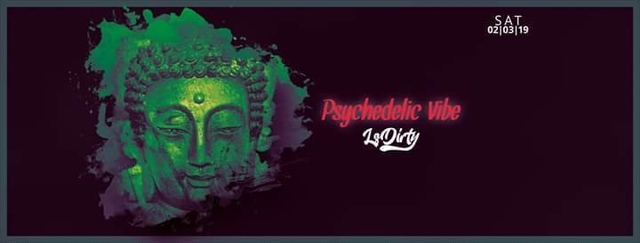 Party Flyer Psychedelic VIBE w/ Ls Dirty & friends 2 Mar '19, 23:00